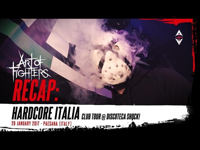 Art of Fighters RECAP: Hardcore Italia club tour @ Shock!