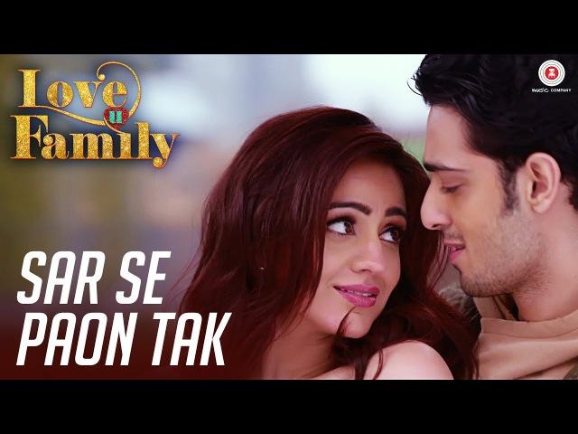 Sar Se Paon Tak | Love U Family | Kashyap Aksha Pardasany | Prathmesh Tambe | Tannmay Pahwa