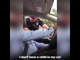Шокирующие видео [828]: Сэр, у вас в машине ребенок без детского кресла! Нет у меня в машине детей...