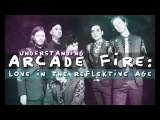 Understanding Arcade Fire Love in the Reflektive Age