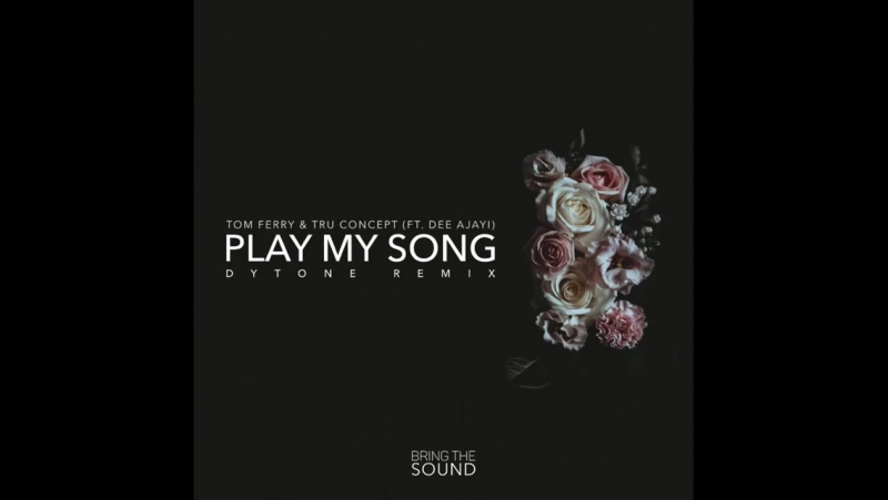 Tom Ferry Tru Concept - Play My Song (Dytone Remix)