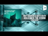 Matt Bukovski &amp Katty Heath - Hold Back The Storm (Tom8 Remix) Amsterdam Trance