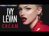 Ivy Levan  C.R.E.A.M. (Unreleased)