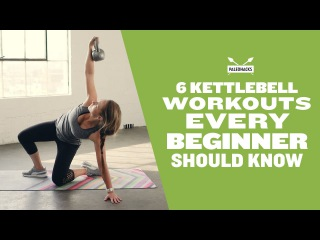 The 6 Kettlebell Workouts Every Beginner Should Know