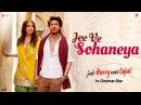 Jee Ve Sohaneya – Anushka Sharma | Shah Rukh Khan | Pritam | Nooran Sisters| Latest Sufi Hit 2017