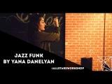 SantogoldYou'll Find A Way Jazz Funk by Яна Данелян All Stars Workshop 2017