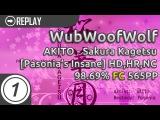 WubWoofWolf  AKITO - Sakura Kagetsu Pasonia's Insane HD,HR,NC 98.69 FC 565pp  #1 cs7.8