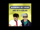 Art-X Feat. Célas - Blowing My Mind [FULL EP]