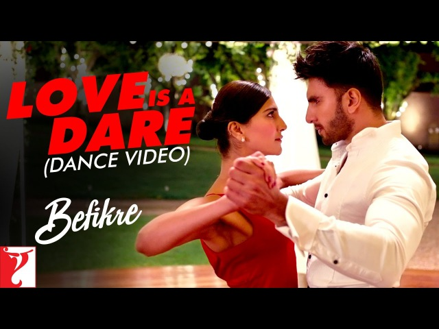 Love Is A Dare | Befikre | Ranveer Singh | Vaani Kapoor
