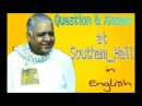 S N Goenka-Question Answer, at Southam Hall,in English