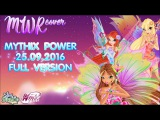 Magic Winx - MYTHIX POWER - 25.09.2016.