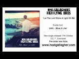 Noel Gallaghers High Flying Birds - Let The Lord Shine A Light On Me