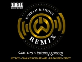 Will.I.Am &amp Britney Spears  Scream &amp Shout (Remix) (feat. Hit-Boy, Waka Flocka Flame, Lil' Wayne &amp P. Diddy)