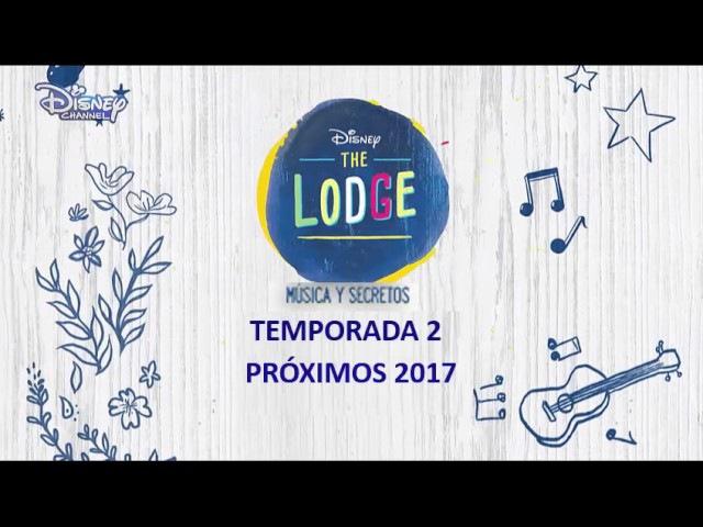 The Lodge : Música Y Misterio - Temporada 2 - Proximamente 2017