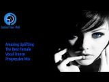 Amazing Uplifting The Best Female Vocal Trance Progressive Mix - ETW