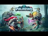 Paladins — Быть больше, чем герой — Официальный трейлер