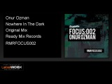 Onur Ozman - Nowhere In The Dark (Original Mix) - ReadyMixRecords Official Clip