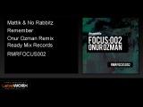 Mattik &amp No Rabbitz - Remember (Onur Ozman Remix) - ReadyMixRecords Official Clip