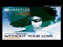 Spencer Morales - Randy Roberts - Without Your Love (Sean McCabe Classic Remix) [Quantize Recordings