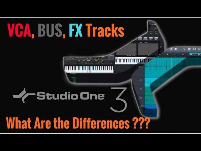 Presonus Studio One 3 - VCA, BUS, FX TRACKS - What's The Difference? - HomeRecordingMadeEasy.com