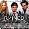 RAINED - The Name Of Chaos -@iTunes & GooglePlay
