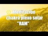Meditación para equilibrar el chakra plexo solar - mantra RAM