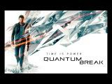 Quantum Break 1 - ОНИ СЛОМАЛИ ВРЕМЯ!