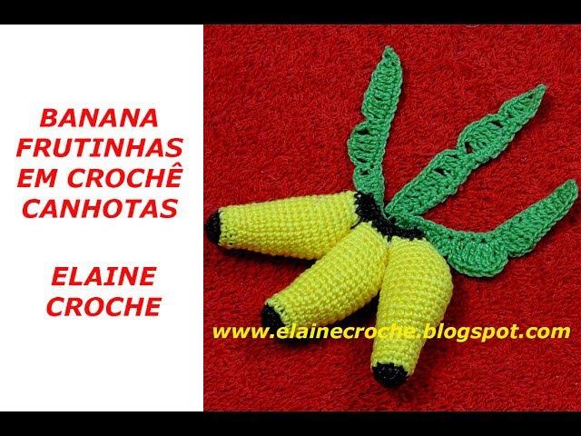 BANANA FRUTINHAS EM CROCHÊ CANHOTAS