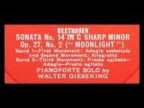 Beethoven  Walter Gieseking, 1954 Sonata in C sharp minor, Op. 27, No. 2 - Moonlight (Complete)