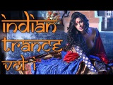 One Hour Mix of Indian Trance Music - Volume I