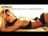 Tove Lo - Talking Body (Ivan Spell &amp Magre Reboot) (DEEP ONE radio edit)