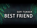 SOFI TUKKER - Best Friend (Lyrics Lyric Video) feat. NERVO, The Knocks &amp Alisa Ueno