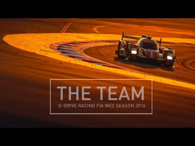 THE TEAM - G-Drive Racing FIA WEC Season 2016