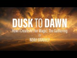 Dusk to Dawn - How I Create Art for Magic The Gathering - by Noah Bradley