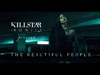 Killstar x Roniit- The Beautiful People (Official Music Video)