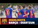 HIGHLIGHTS FUTBOL FEM Lliga FC Barcelona Oiartzun 13 0