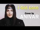 ANIVAR - I Got Love (MiyaGi Эндшпиль cover)
