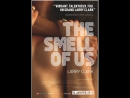 Наш запах  The Smell of Us (2014)