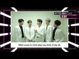 2017 Feel Korea in London Official Teaser #2 KNK