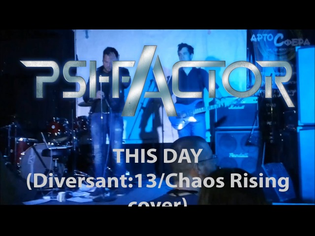 Psi-factor - This Day (Diversant:13/Chaos Rising cover)