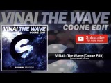 VINAI - The Wave (Coone Edit) HARDSTYLE