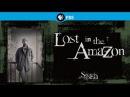 Тайны Мертвых Затерянный в Амазонке 2011