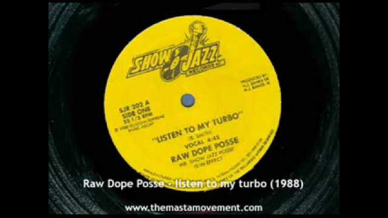 Raw Dope Posse - listen to my turbo