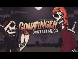 Goldfinger - Don't Let Me Go feat. Taka from One Ok Rock