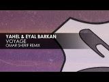 Yahel &amp Eyal Barkan - Voyage (Omar Sherif Remix)