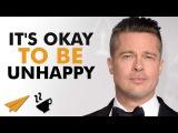 It's okay to be UNHAPPY - Brad Pitt - #Entspresso