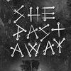 SHE PAST AWAY • 13.04 - CПБ • 14.04 - МСК