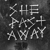 SHE PAST AWAY • 13.04 - CПБ • 14.04 - МСК