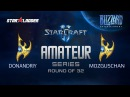 Amateur Series Round of 32: DonAndriy (P) vs MozgusChan (P)