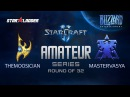 Amateur Series Round of 32: themoOsician (P) vs MasterVasya (T)